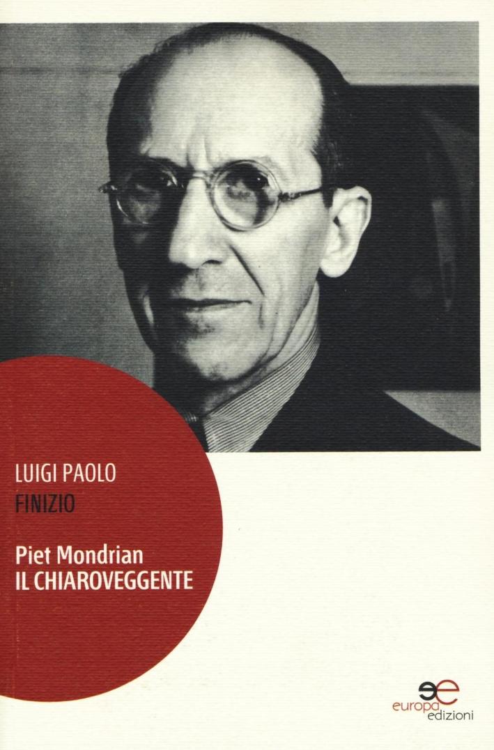 Piet Mondrian il chiaroveggente.
