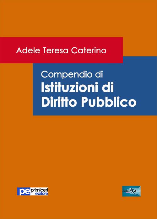 Compendio di istituzioni di diritto pubblico.