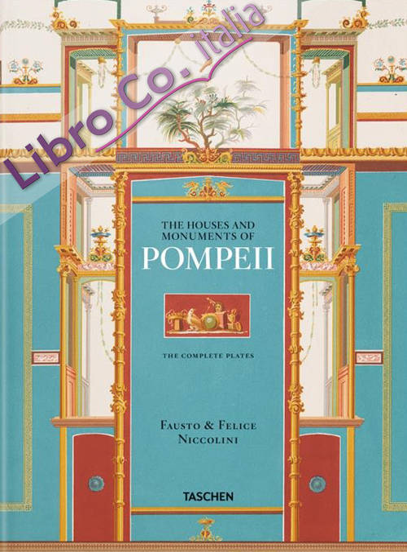 Niccolini. The houses and monuments of Pompei. Ediz. inglese, francese e tedesca.