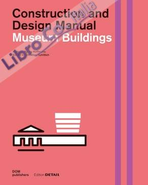 Museum Buildings. Construction and Design Manual.