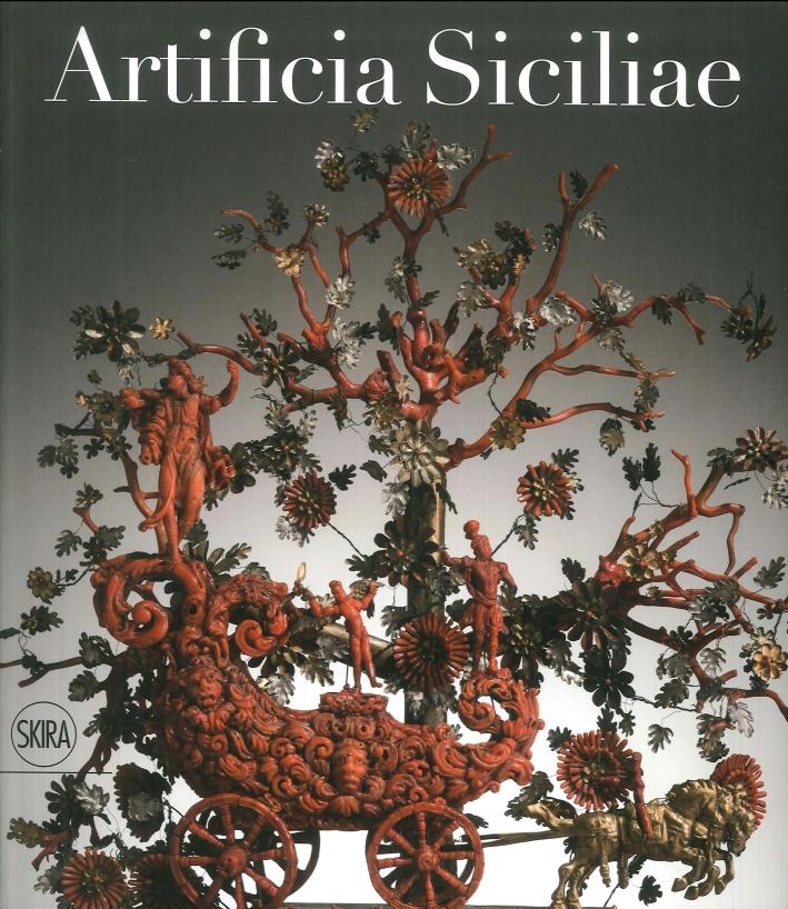 Artificia Siciliae. Arti decorative siciliane e collezionismo europeo nell'età degli Asburgo