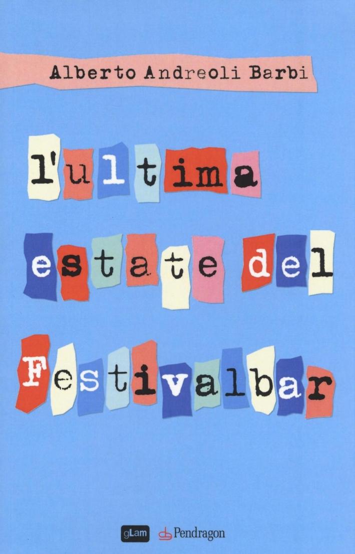 L'ultima estate del Festivalbar.