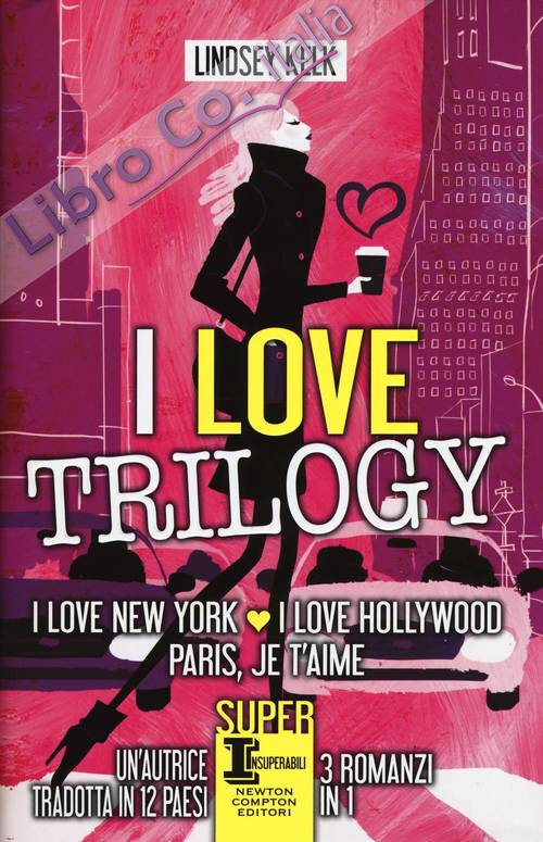 Love trilogy: I love New York­I love Hollywood­Paris je t'aime.