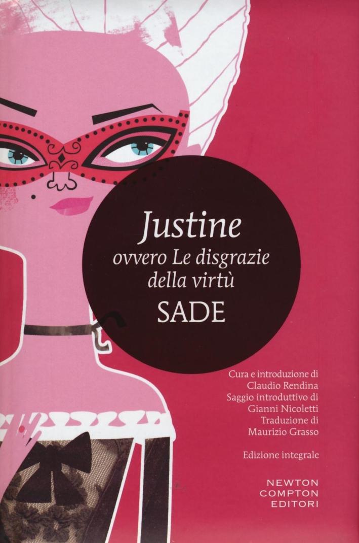 Justine ovvero le disgrazie della virtù. Ediz. integrale.