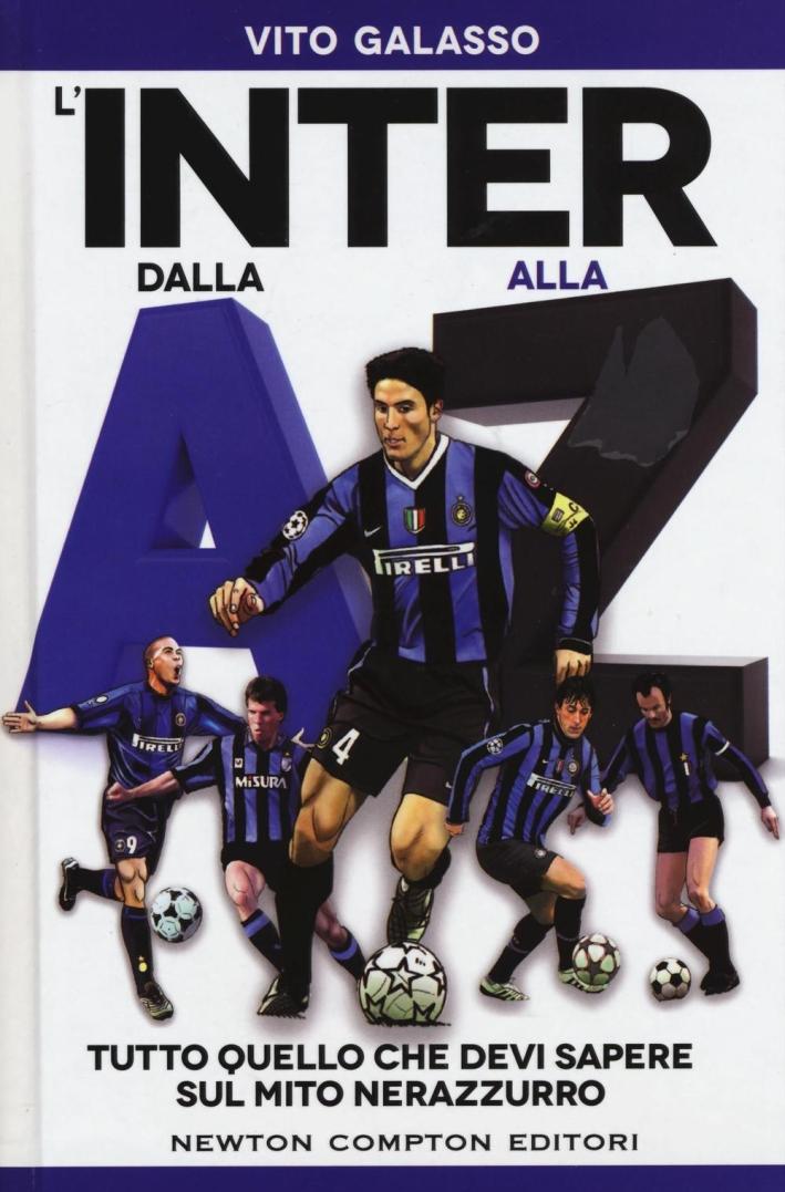 L'Inter dalla A alla Z. Tutto quello che devi sapere sul mito neroazzurro.