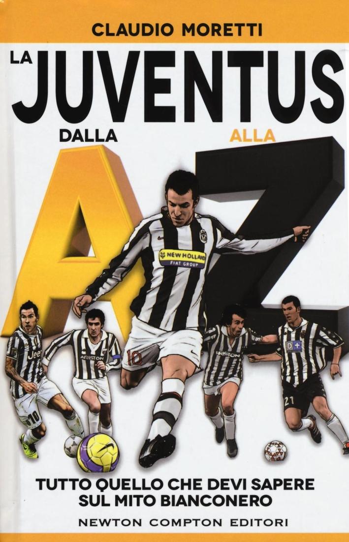 La Juventus dalla A alla Z. Tutto quello che devi sapere sul mito bianconero.