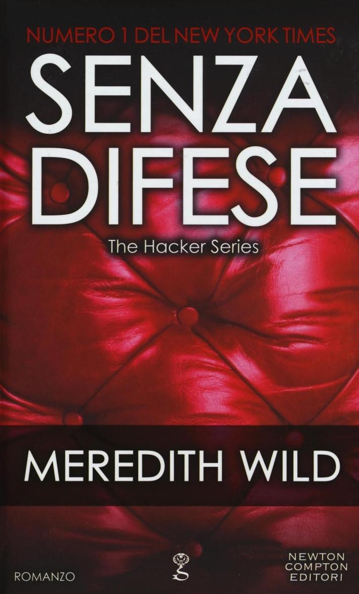 Senza difese. The hacker series.