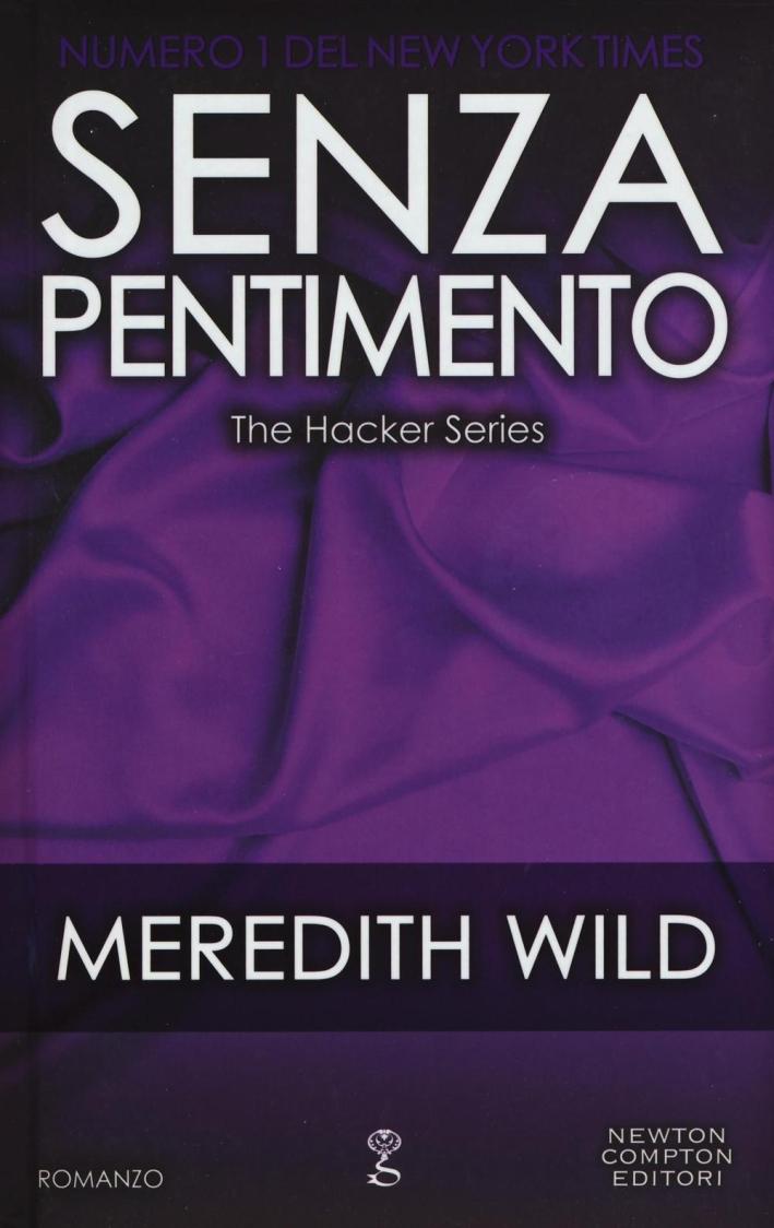 Senza pentimento. The hacker series.