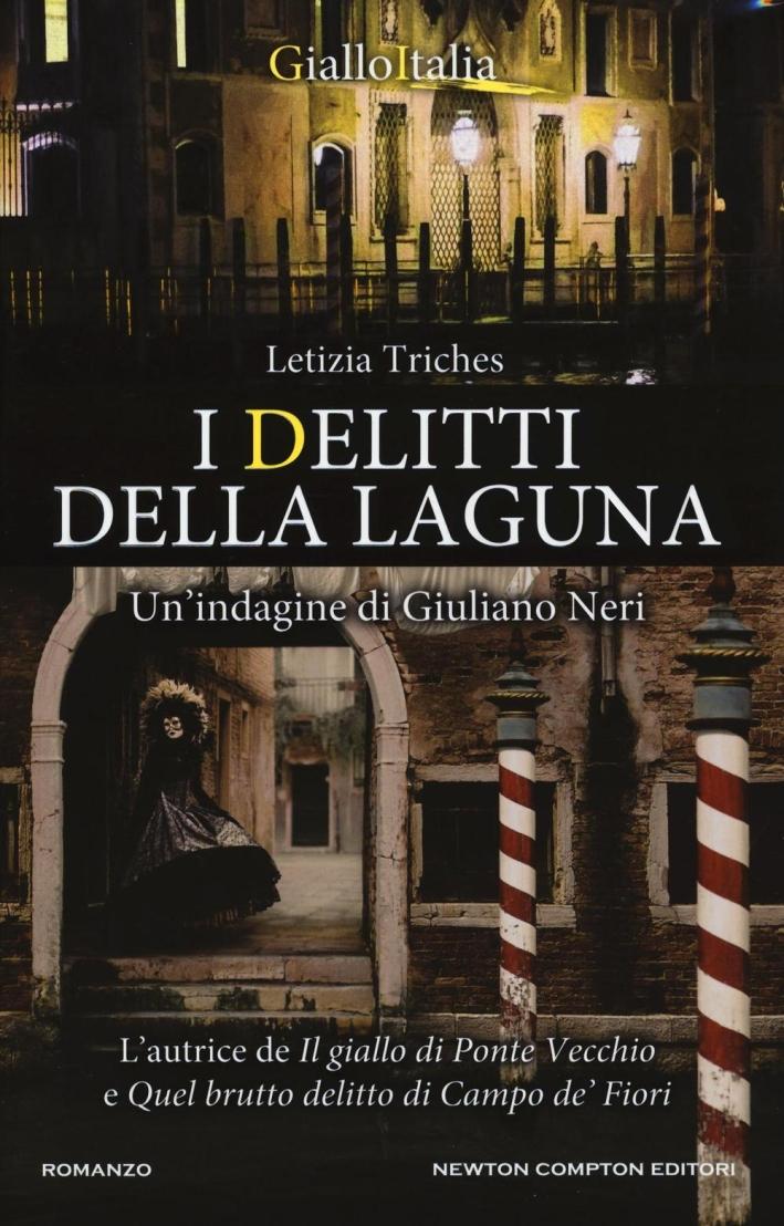 I delitti della laguna. Un'indagine di Giuliano Neri.