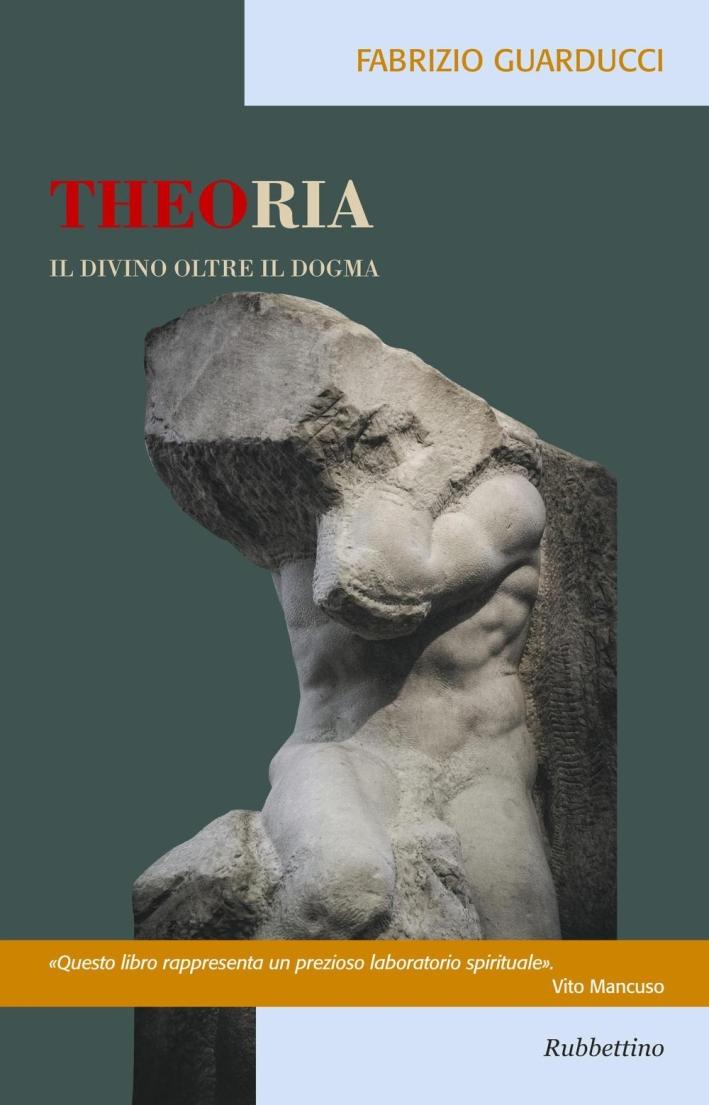 Theoria. Il divino oltre il dogma.