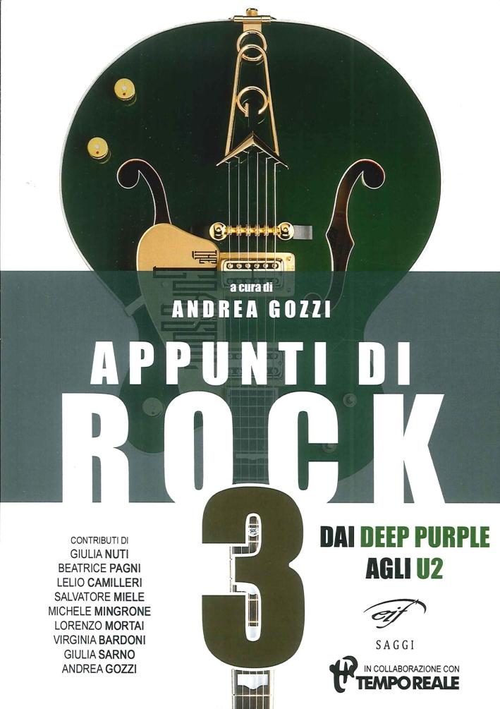 Appunti di rock. Vol. 3. Dai Deep Purple agli U2.