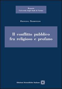 Il conflitto pubblico tra religioso e profano.