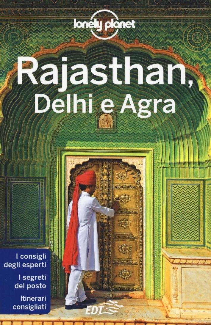 Rajasthan, Delhi e Agra.
