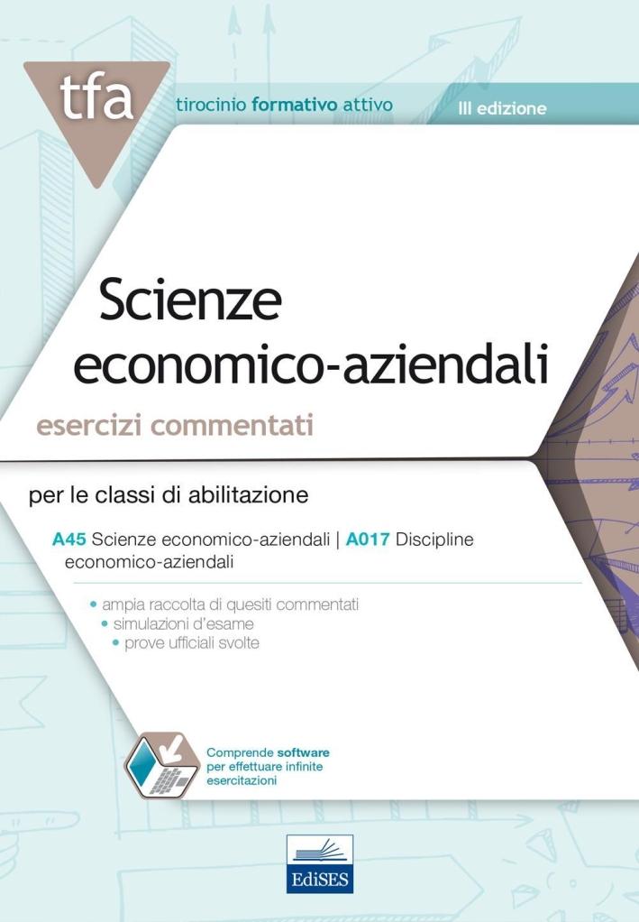 E8 TFA. Scienze economico-aziendali per la classe A45. Esercizi commentati.