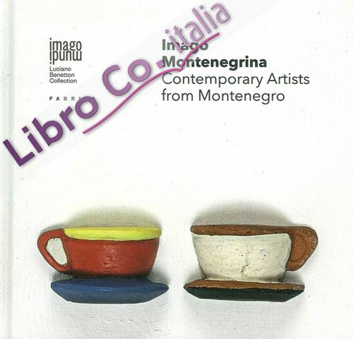 Imago Montenegrina. Contemporary Artists From Montenegro.