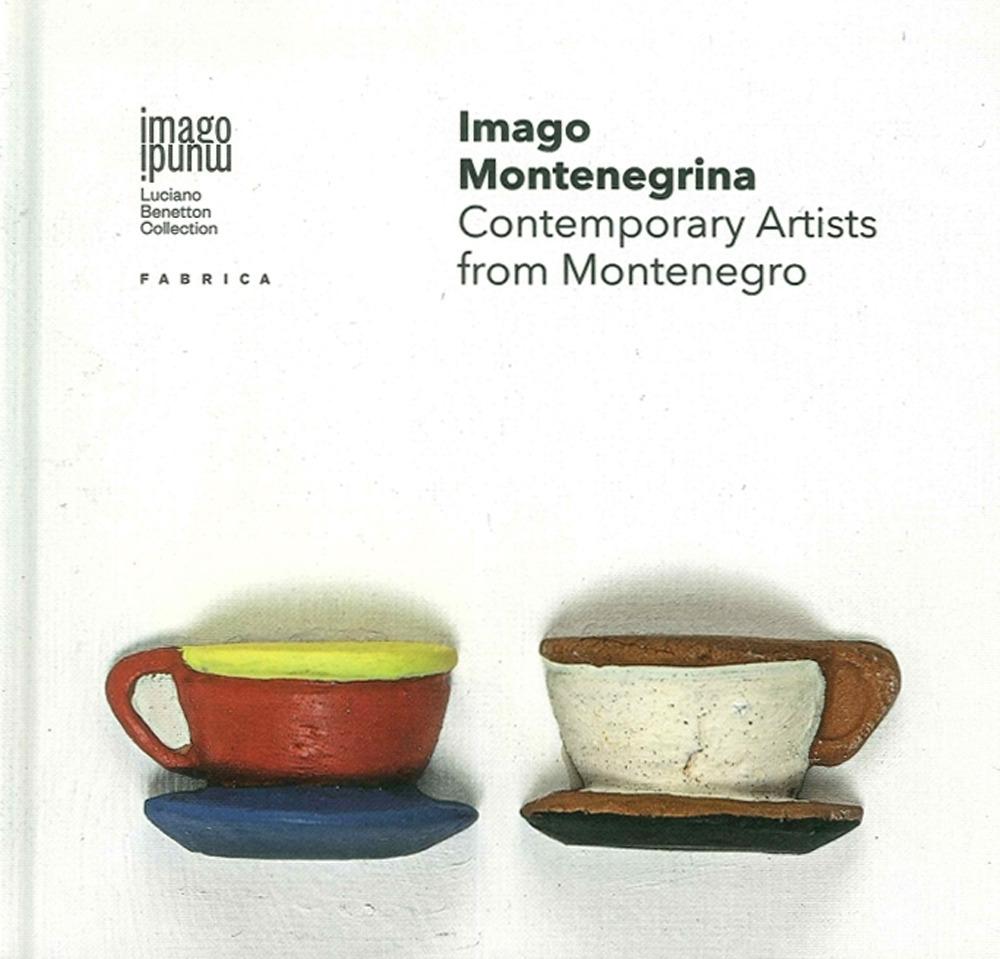 Imago Montenegrina. Contemporary Artists From Montenegro