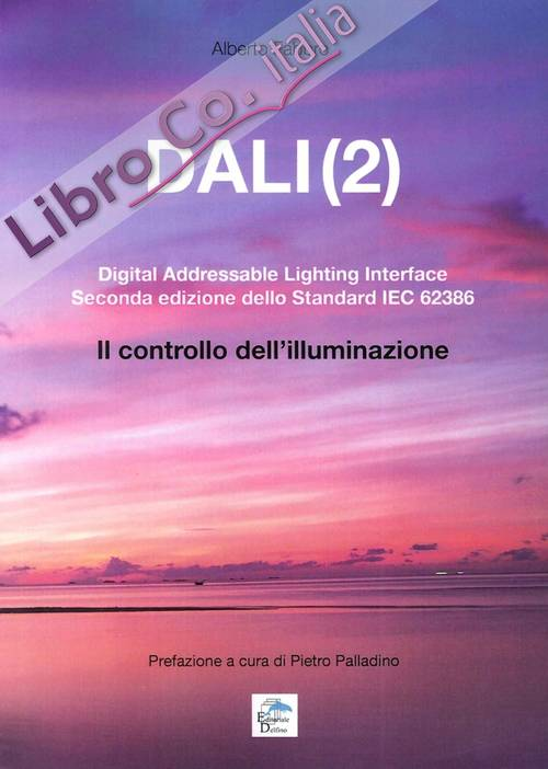 Dali(2). Digital Addressable Lightning Interface. Seconda Edizione dello Standard Iec 62386. il Controllo dell'Illuminazione.