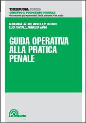 Guida Operativa alla Pratica Penale.