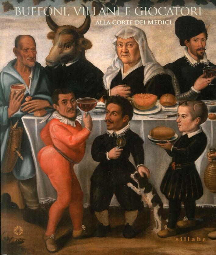 Buffoni, Villani e Giocatori alla Corte dei Medici.