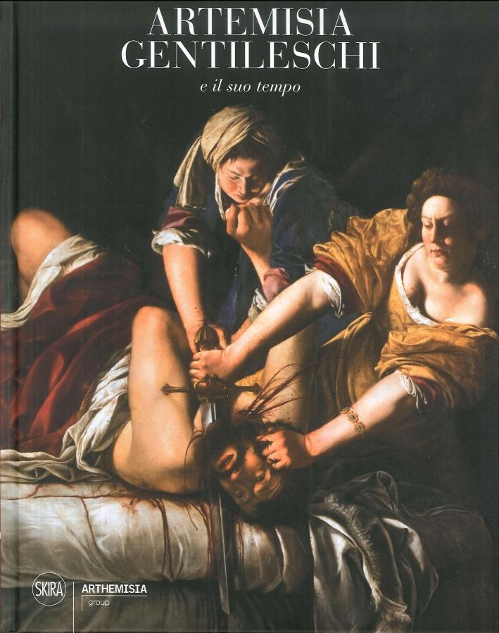 Artemisia Gentileschi e il Suo Tempo.