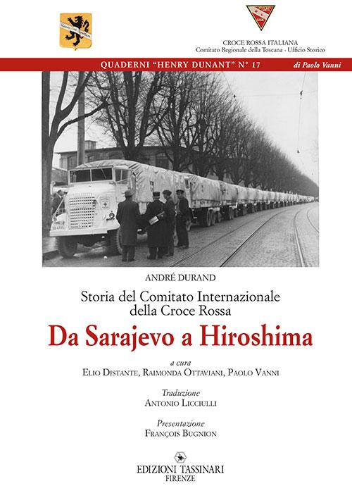 Storia del comitato internazionale della Croce Rossa. Da Sarajevo a hiroshima