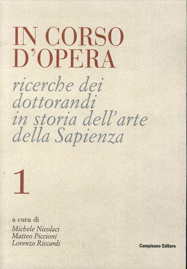 In Corso d'Opera. Ricerche dei Dottorandi in Storia dell'Arte della Sapienza