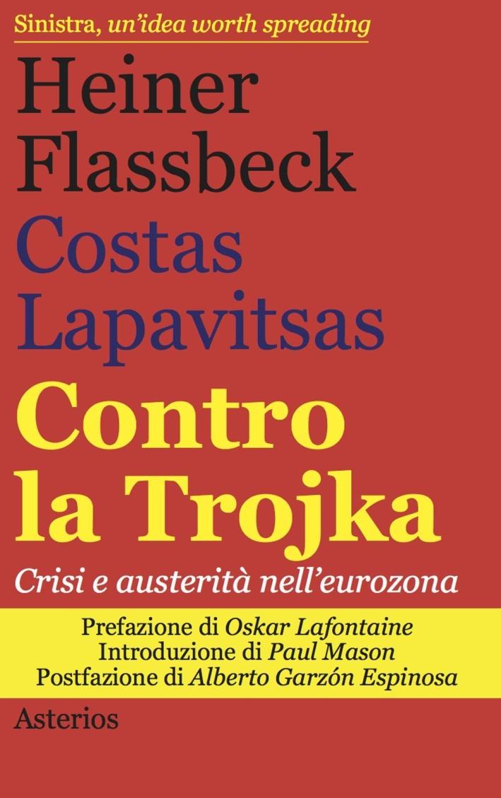 Contro la trojka. Crisi e austerità nell'eurozona.