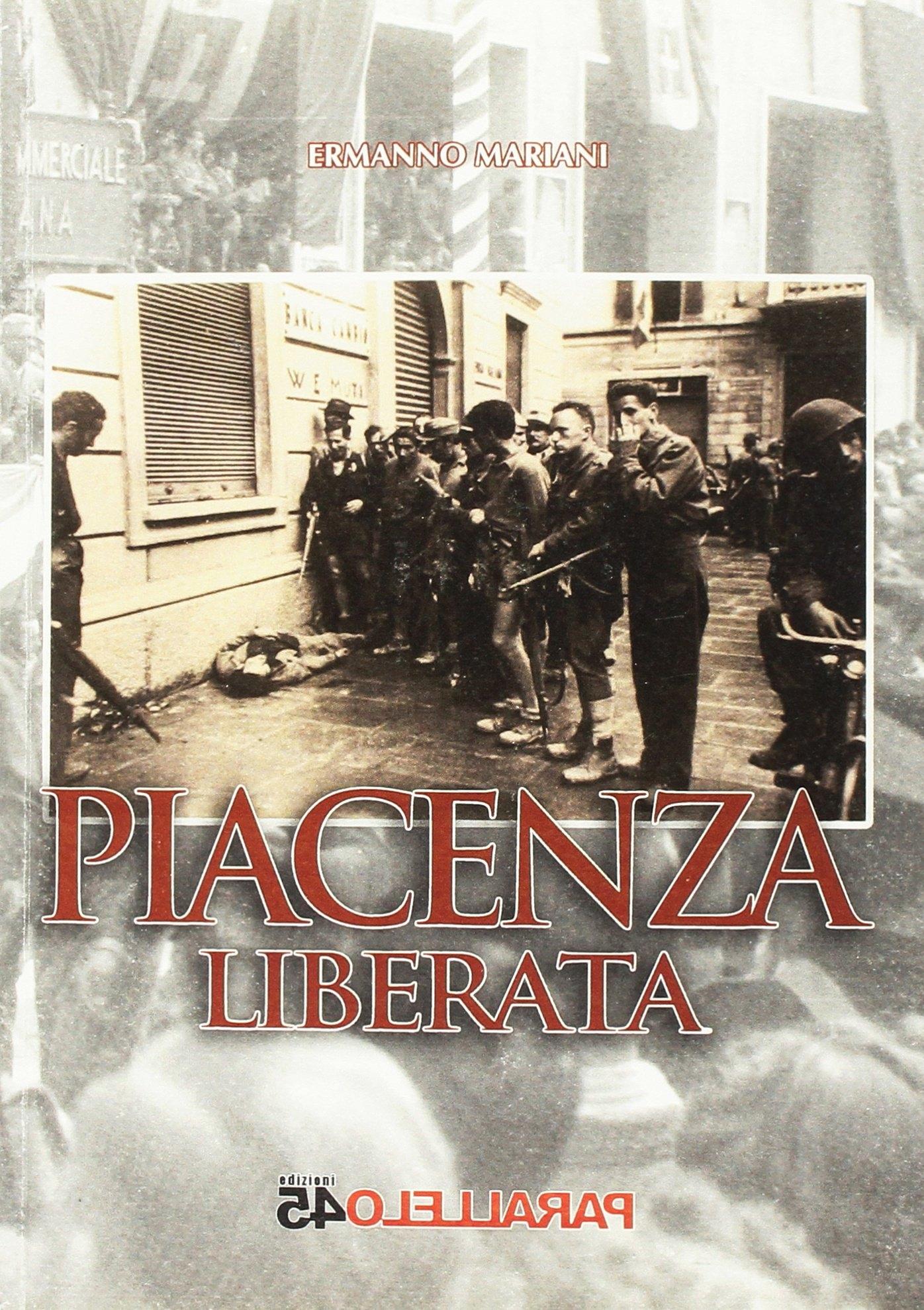 Piacenza liberata.