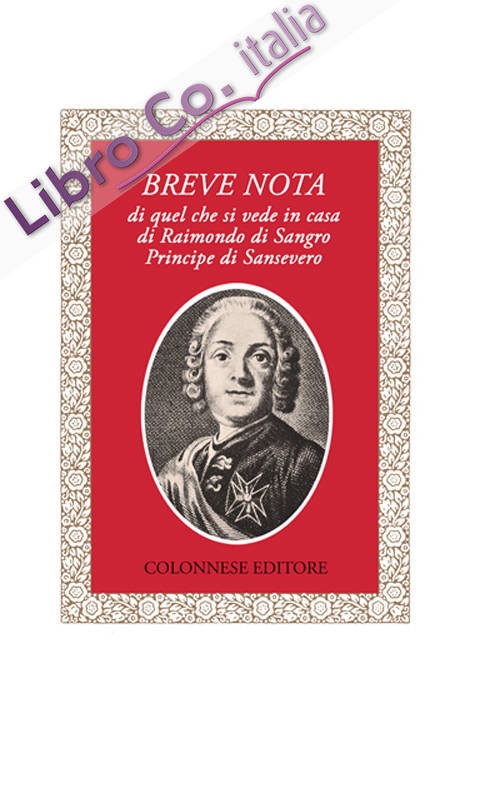 Breve nota di quel che si vede in casa di Raimondo di Sangro principe di Sansevero
