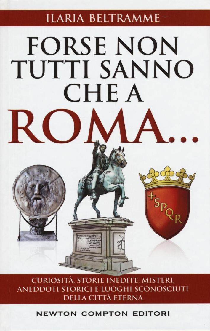 Forse non tutti sanno che a Roma...