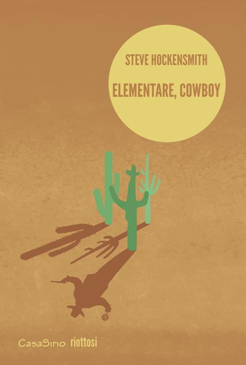 Elementare, cowboy.