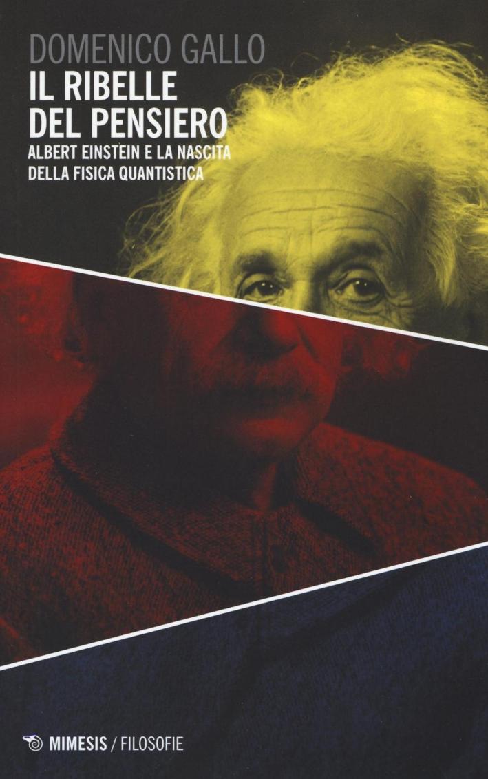 Albert Einstein: il ribelle del pensiero.