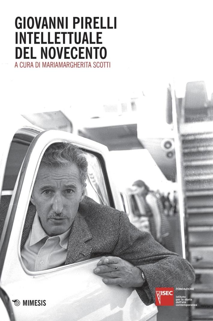Giovanni Pirelli un uomo del Novecento.