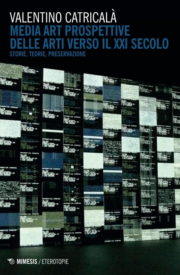 Media art. Prospettiva delle arti nel XXI secolo.