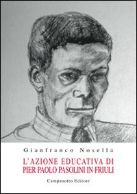 L'azione educativa di Pier Paolo Pasolini in Friuli.