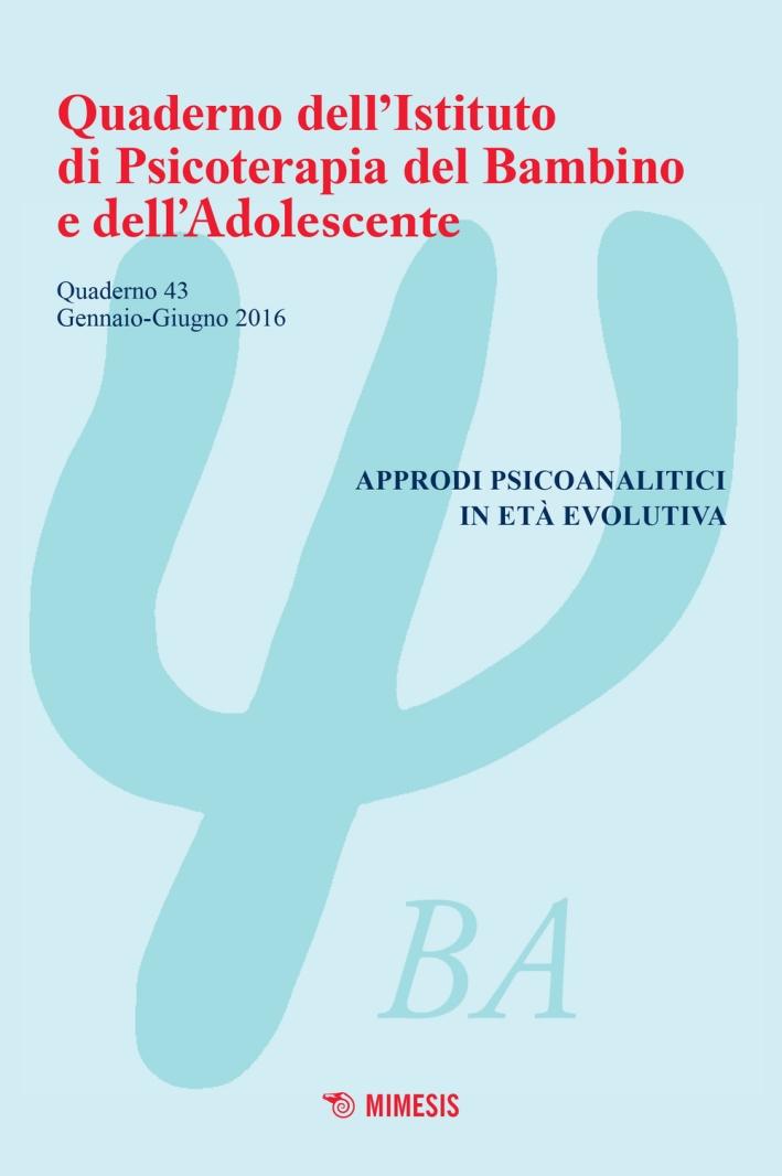 Quaderno dell'Istituto di psicoterapia del bambino e dell'adolescente. Vol. 43.