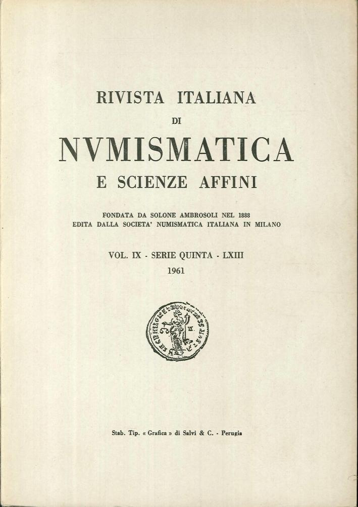 Rivista italiana di numismatica e scienze affini - Vol. IX Serie Quinta - LXIII