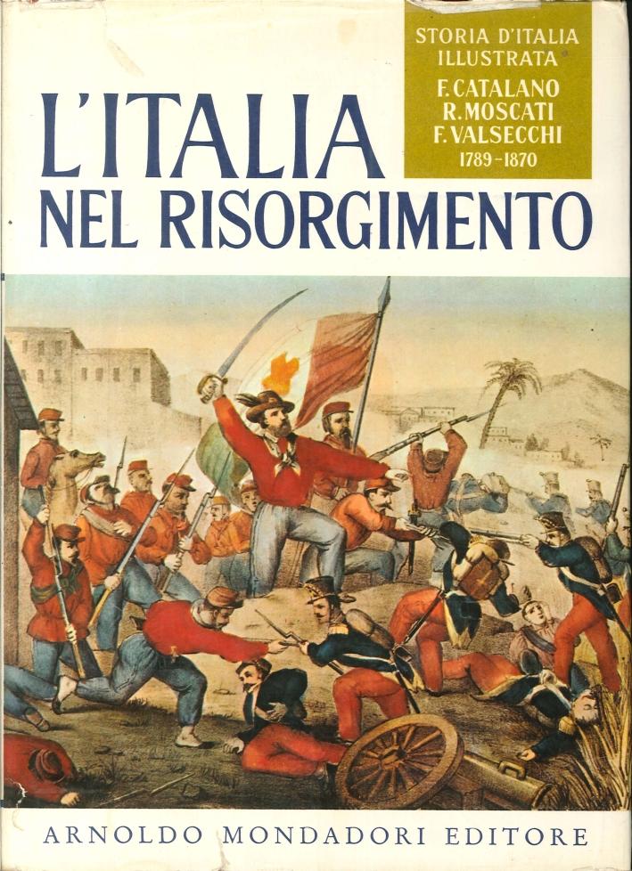L'italia nel Risorgimento. Dal 1789 al 1870.