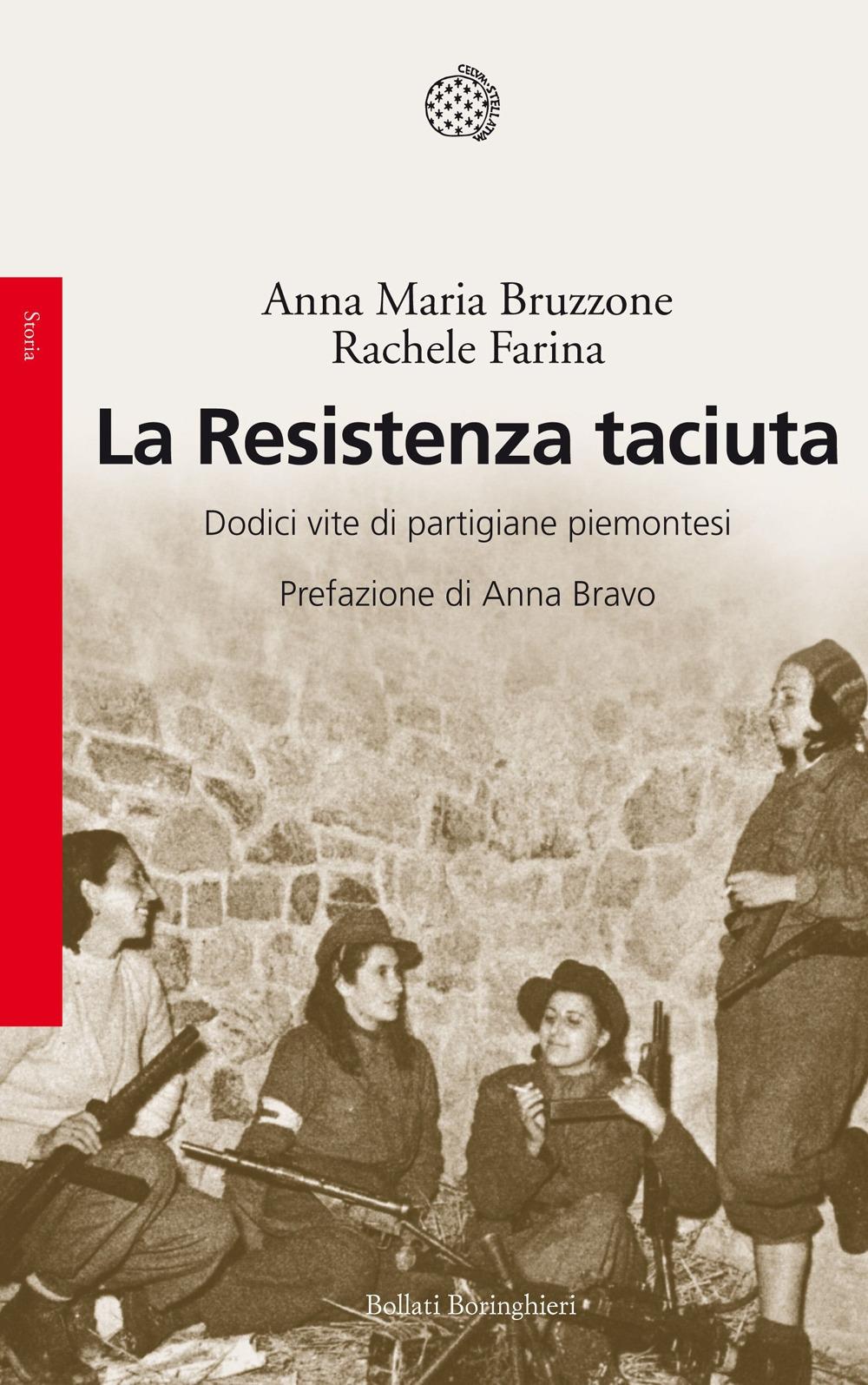 La Resistenza taciuta. Dodici vite di partigiane piemontesi.