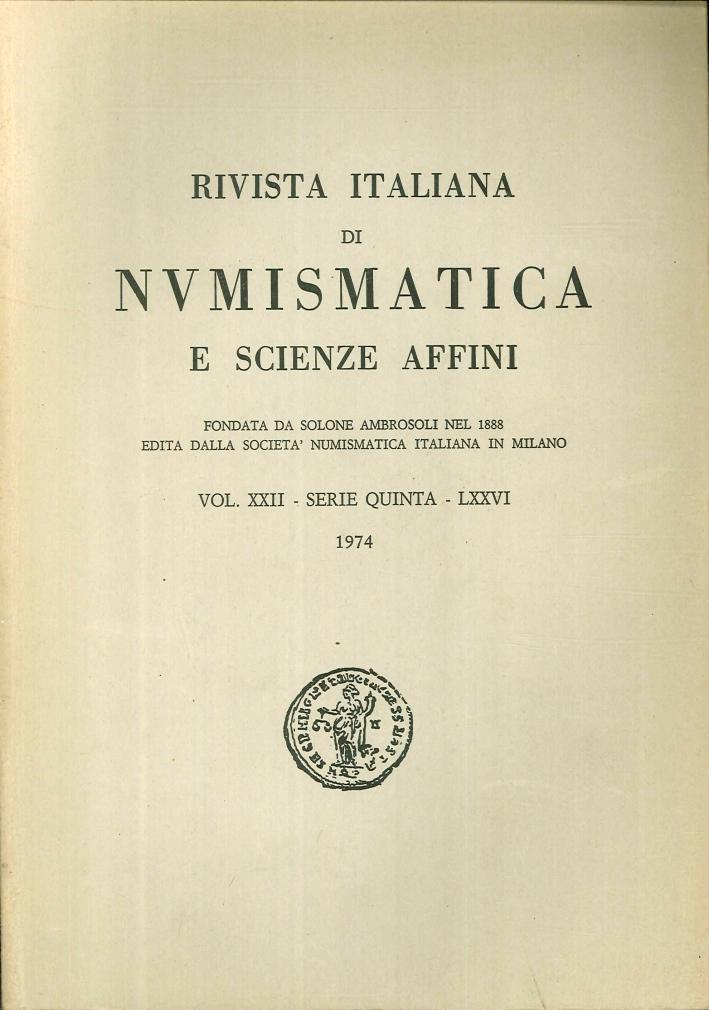 Rivista italiana di numismatica e scienze affini - Vol. XXII Serie quinta - LXXVI 1974.
