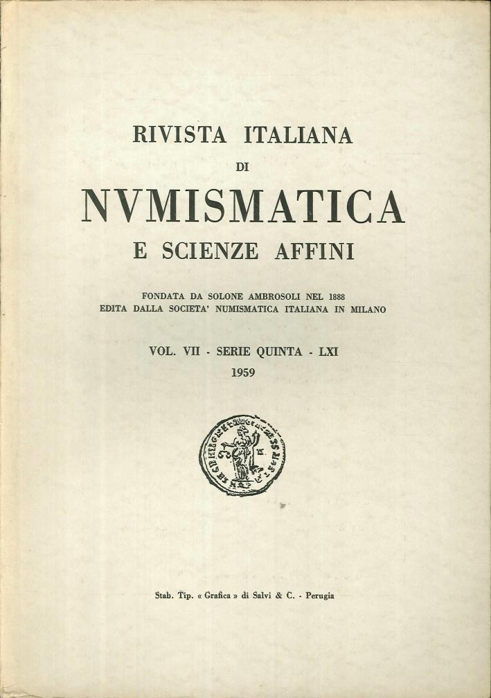 Rivista italiana di numismatica e scienze affini - Vol. VII Serie Quinta - LXI 1959.