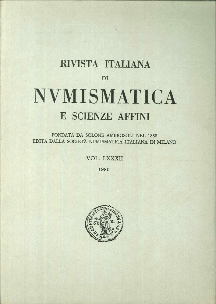 Rivista italiana di numismatica e scienze affini - Vol. LXXXII 1980