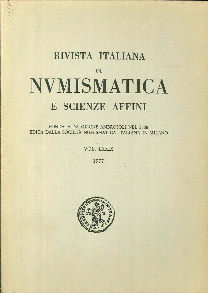 Rivista italiana di numismatica e scienze affini - Vol. LXXIX 1977.