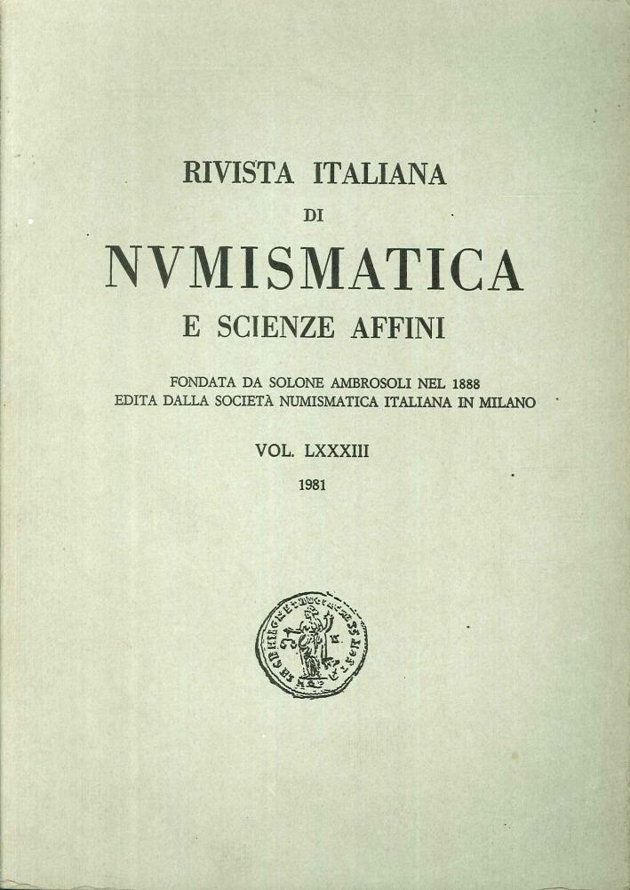 Rivista italiana di numismatica e scienze affini - Vol. LXXXIII 1981