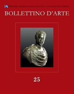 Bollettino d'Arte. 25. Serie VII. Gennaio-Marzo. Anno 2015.