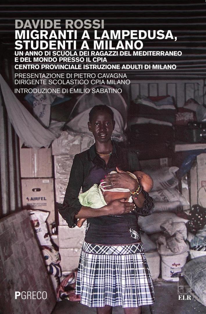 Migranti a Lampedusa, studenti a Milano. Un anno di scuola dei ragazzi del Mediterraneo e del mondo presso il CPIA Centro provinciale istruzione adulti di Milano.