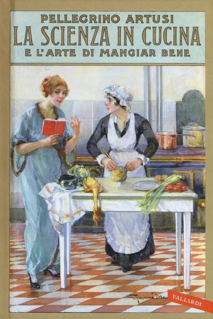 La scienza in cucina e l'arte di mangiar bene.