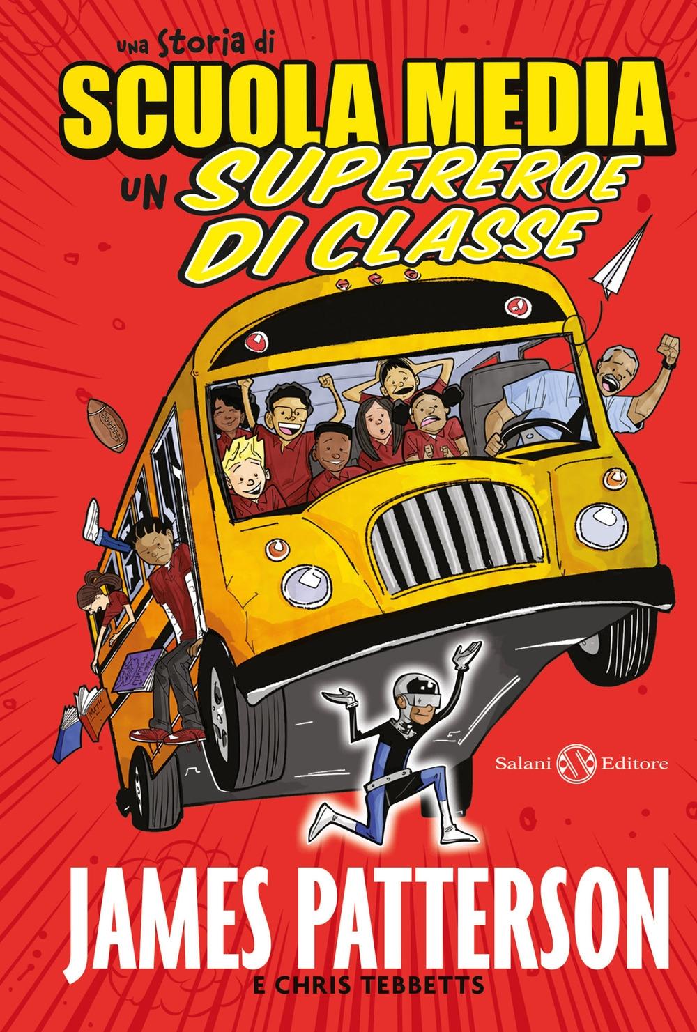 Una storia di scuola media. Un supereroe di classe.