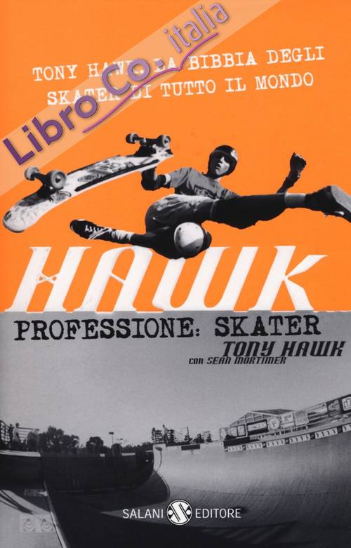Hawk. Professione skater.