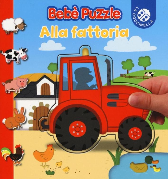 Alla fattoria. Bebè puzzle. Ediz. illustrata